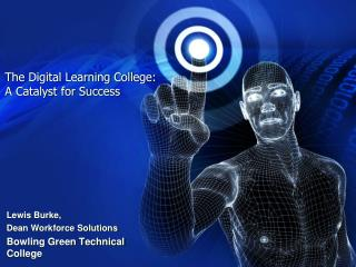 The Digital Learning College: A Catalyst for Success