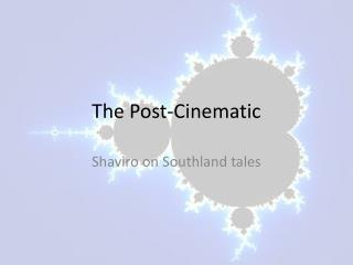 The Post-Cinematic