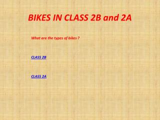 BIKES IN CLASS 2B and 2A