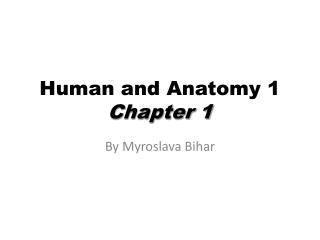 Human and Anatomy 1 Chapter 1