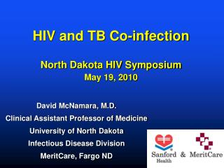 HIV and TB Co-infection  North Dakota HIV Symposium May 19, 2010
