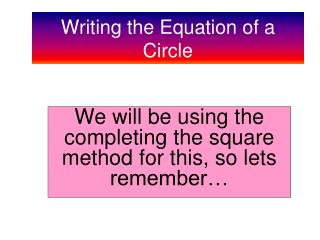 Writing the Equation of a Circle