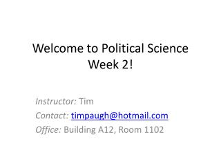 Welcome to Political Science Week 2!