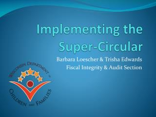 Implementing the  Super-Circular