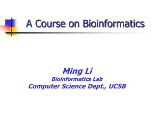A Course on Bioinformatics