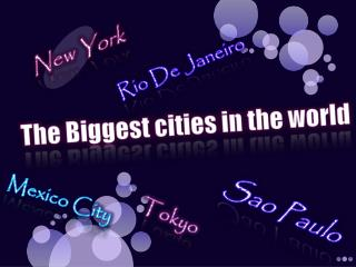 The Biggest cities in the world