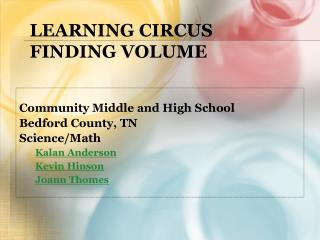 Learning Circus Finding Volume