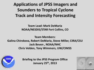 Applications of JPSS Imagers and Sounders to Tropical Cyclone  Track and Intensity Forecasting