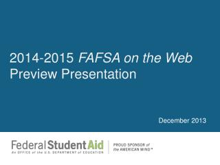 2014-2015  FAFSA on the Web  Preview Presentation