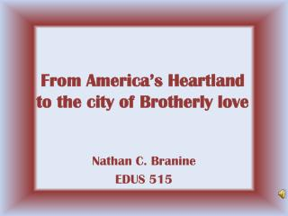 From America's Heartland to the city of Brotherly love
