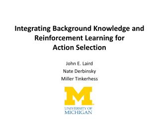 Integrating Background Knowledge and Reinforcement Learning for  Action Selection