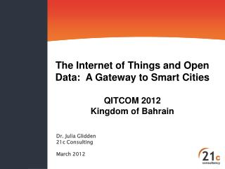 The Internet of Things and Open Data:  A Gateway to Smart Cities QITCOM 2012 Kingdom of Bahrain