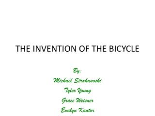 THE INVENTION OF THE BICYCLE