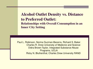 Alcohol Outlet Density vs. Distance to Preferred Outlet: Relationships with Overall Consumption in an Inner City Setting
