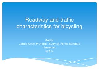 Roadway and traffic characteristics for bicycling