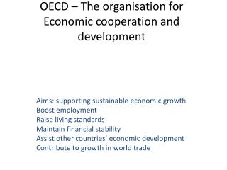 OECD – The  organisation  for Economic cooperation and development