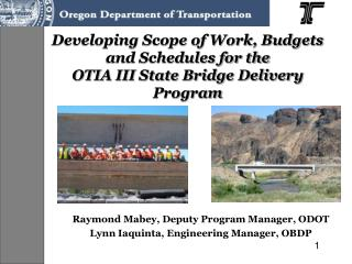 Developing Scope of Work, Budgets and Schedules for the OTIA III State Bridge Delivery Program