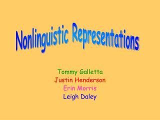 Tommy Galletta Justin Henderson Erin Morris Leigh Daley