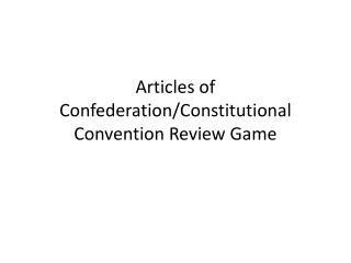 Articles of Confederation/Constitutional Convention Review Game