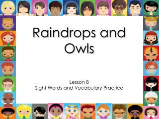 Raindrops and Owls