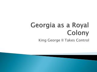 Georgia as a Royal Colony