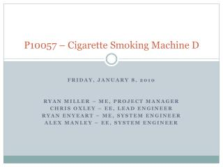 P10057 – Cigarette Smoking Machine D