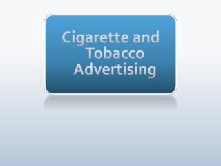 Cigarette and Tobacco Advertising