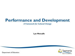 Performance and Development A Framework for Cultural Change