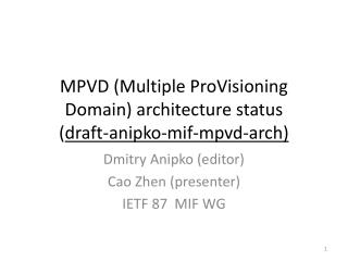 MPVD (Multiple  ProVisioning  Domain) architecture status ( draft- anipko - mif - mpvd -arch)