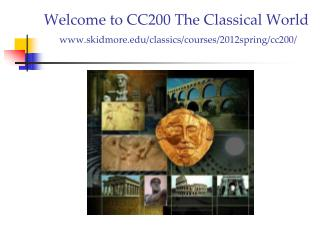 Welcome to CC200 The Classical World skidmore /classics/courses/ 2012spring / cc200 /