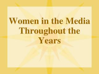 Women in the Media Throughout the Years