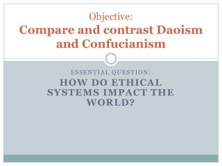 Objective: Compare and contrast Daoism and Confucianism