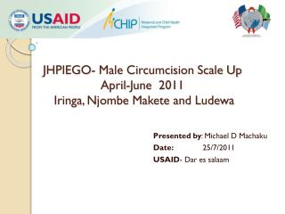 JHPIEGO- Male Circumcision Scale Up April-June  2011  Iringa, Njombe Makete and Ludewa