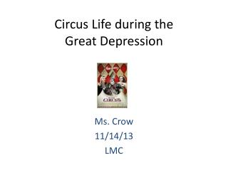 Circus Life during the  Great Depression