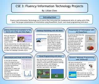 CSE  3: Fluency/Information Technology Projects By: Lillian Chen
