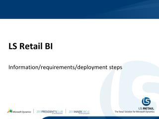 LS Retail BI Information/requirements/deployment steps