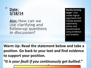 Date: 3/ 18/ 14 Aim: How can we use clarifying and follow-up questions in discussion ?