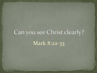 Can you see Christ clearly?