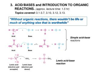 3.   ACID/BASES and INTRODUCTION TO ORGANIC 	REACTIONS . (approx. lecture time: 1.5  hr )