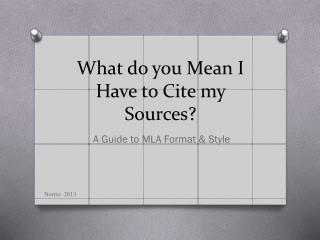 What do you Mean I Have to Cite my Sources?