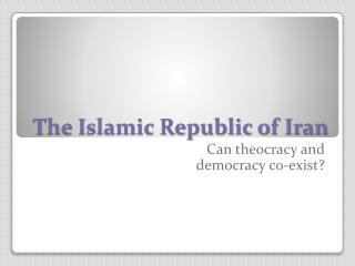 The Islamic Republic of Iran