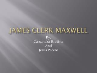 James Clerk M axwell