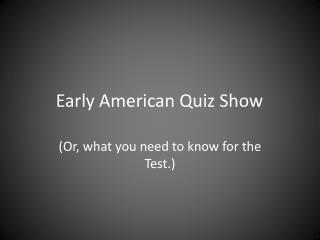 Early American Quiz Show