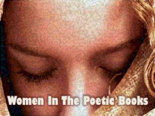 Women In The Poetic Books