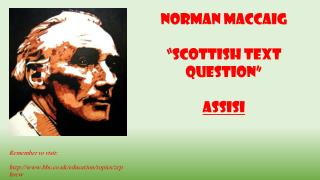 "Norman MacCaig ""Scottish Text Question"" Assisi"