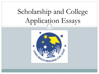 Scholarship and College Application Essays