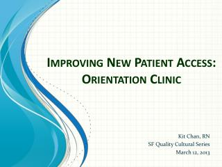 Improving New Patient Access: Orientation Clinic