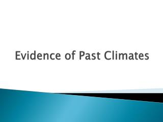 Evidence of Past Climates