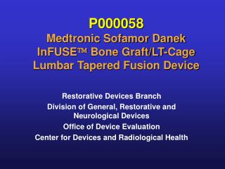 P000058 Medtronic Sofamor Danek InFUSE ?  Bone Graft/LT-Cage Lumbar Tapered Fusion Device