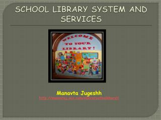 SCHOOL LIBRARY SYSTEM AND SERVICES